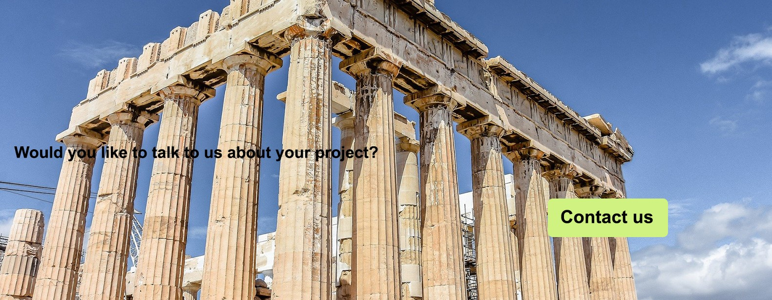 Archaeology, would you like to talk to us about your project ?